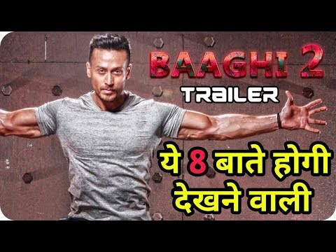 Baaghi 2 Trailer 8 Important Things || Tiger Shroff || Disha Patani