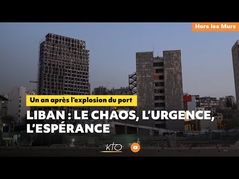 Liban : le chaos, l'urgence, l'espérance