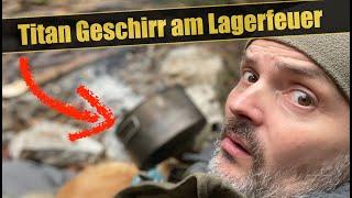 Titan Geschirr am Lagerfeuer? | Camping Ausrüstung