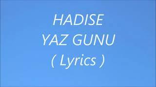 Hadise - Yaz Günü (Sözler/Lyrics)