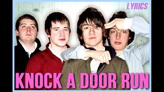 Arctic Monkeys - Knock a Door Run (lyrics)