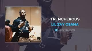 """Lil Zay Osama - """"Trencherous"""" (AUDIO)"""