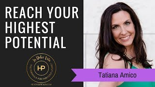 Reach Your Highest Potential: The Formula for Self-Care Episode #134