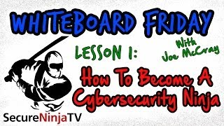 Learn How to Become a CyberSecurity Ninja -  SecureNinjaTV Free Training