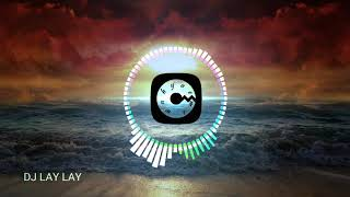 DJ LAY LAY REMIX, FULL BASS, KARNAVAL, TIK-TOK, HQ AUDIO