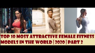Top 10 Most Attractive Female Fitness Models In The World | 2020 | Part 2