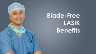 Benefits of Blade Free LASIK Surgery
