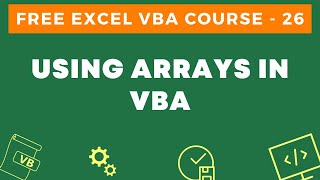 Free Excel VBA Course #26 - Using Arrays in VBA
