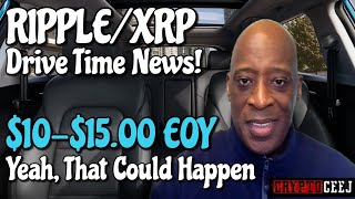 XRP RIPPLE NEWS $10-$15.00 EOY YEAH... THAT COULD HAPPEN