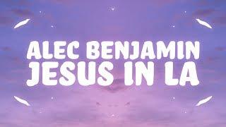 Alec Benjamin   Jesus In LA (Lyrics)