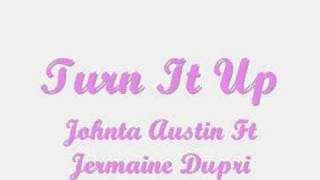 Johnta Austin Ft Jermaine Dupri Turn It Up