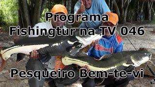 Programa Fishingtur na TV 046 - Pesqueiro Bem-te-vi