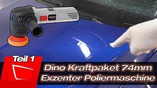 Dino Kraftpaket 74mm Exzenter Poliermaschine im ersten Test Teil 1