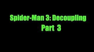Spider-Man 3: Decoupling Part 3 (Рисуем Мультфильмы 2)
