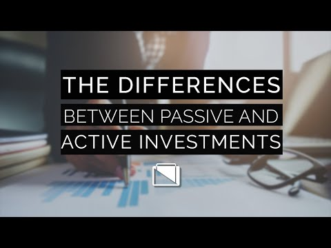 The Differences Between Passive and Active Investments