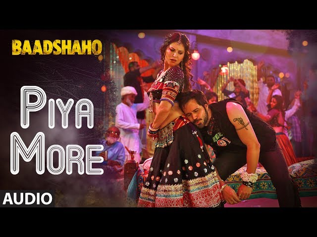 Piya More Full Audio Song Lyric | Baadshaho Movie Songs | Emraan Hashmi