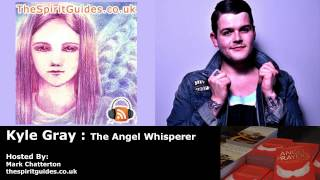 Kyle Gray - The Angel Whisperer - Interview