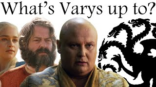 Spider: what's Varys up to?