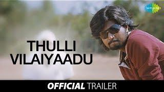 Thulli Vilayadu - Trailer - Yuvaraaj, Deepti, Prakash Raj