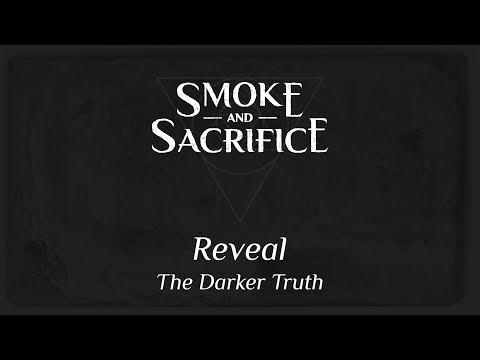 Smoke And Sacrifice – The Darker Truth – Reveal Trailer thumbnail