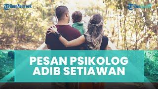 Saran & Pesan Psikolog kepada Orangtua dan Pasangan Muda: Lebih Mempersiapkan Diri