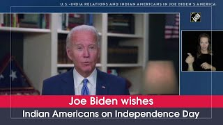 Joe Biden wishes Indian Americans on Independence Day - Download this Video in MP3, M4A, WEBM, MP4, 3GP