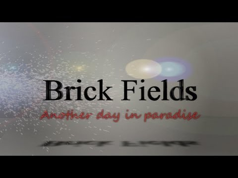 Brick Fields  - Another Day In Paradise