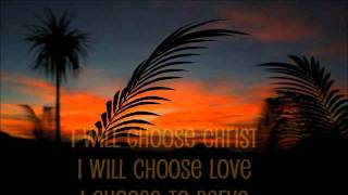 I Will Choose Christ..wmv