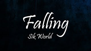 Sik World   Falling (Lyrics)