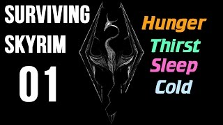 Surviving Skyrim 01 Skyrim With Hunger Thirst Cold and Sleep Requirements