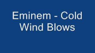 Cold wind Blows Eminem
