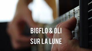 Sur La Lune ( Bigflo & Oli ) | GuitarGheddu