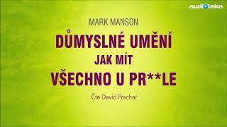 Mark Manson | Důmyslné umění, jak mít všechno u pr**le | Audiotéka.cz