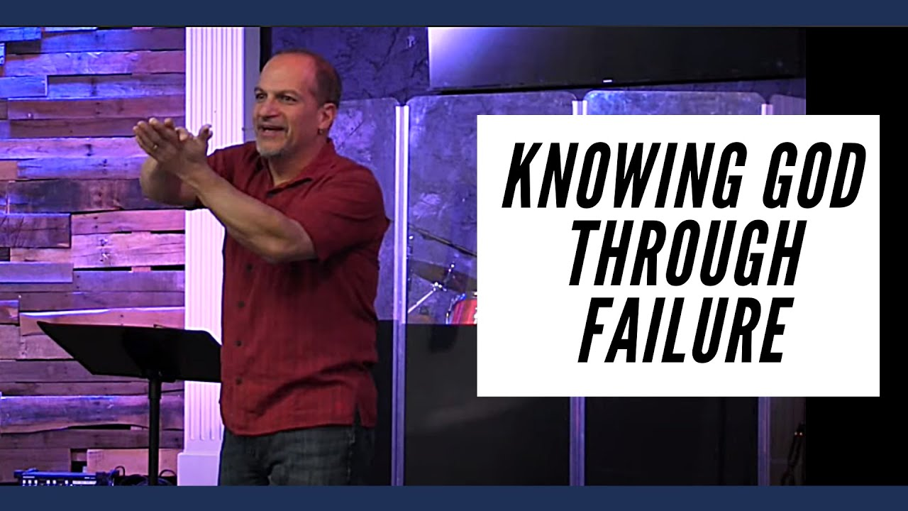 Knowing God Through Failure