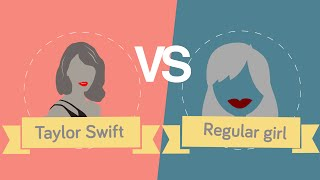 Taylor Swift vs Regular Girl - How Do They Compare?
