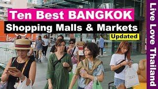 Best Ten Shopping Malls & Markets in Bangkok - Top Places to shop in Bangkok #livelovethailand