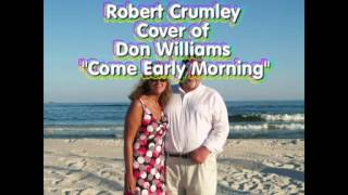 """Cover of Don Williams """"Come Early Morning"""""""
