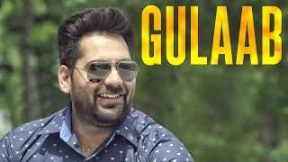 Gulaab ft Happy Raikoti  Kulwinder Gill