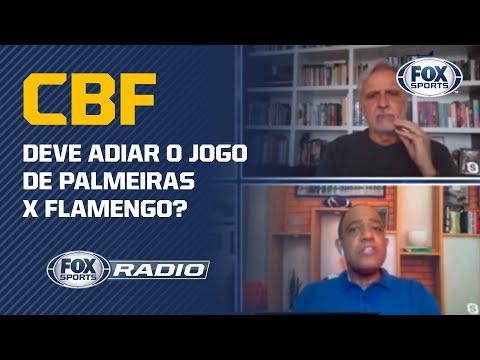 CBF DEVE ADIAR O JOGO DE PALMEIRAS X FLAMENGO? | Fox Sports Rádio