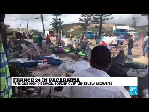 FRANCE24 in Paracaima: Tensions high on Brazil border over Venezuela migrants