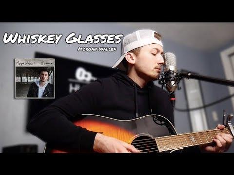 Whiskey Glasses - Morgan Wallen - Hunter Braley Cover