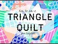 How To Sew A Triangle Quilt (Free Template!)
