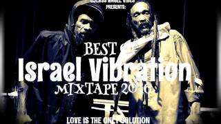 Best Of Israel Vibration Mixtape 2016 By DJLass Angel Vibes (November 2016)