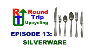 13 - Silverware Projects - Round Trip Upcycling