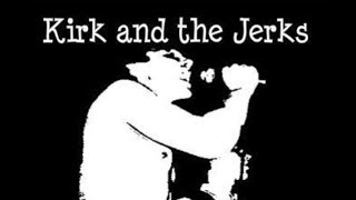 KIRK AND THE JERKS - Complete Recordings 85-95