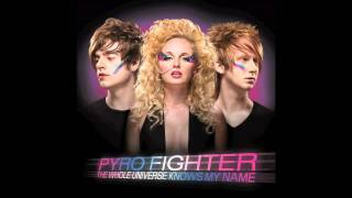 Pyro Fighter - The Whole Universe Knows My Name