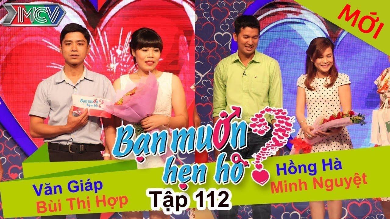 BẠN MUỐN HẸN HÒ #112 UNCUT | Văn Giáp - Bùi Hợp | Hồng Hà - Minh Nguyệt | 021115 💖