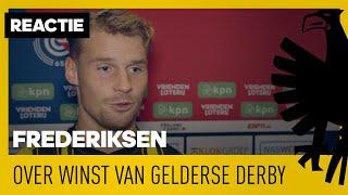 REACTIE   Frederiksen over winst van Gelderse derby