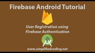 Firebase Android Tutorial - Part 1 - User Registration