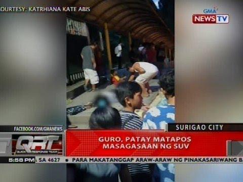 [GMA]  QRT: Guro, patay matapos masagasaan ng SUV